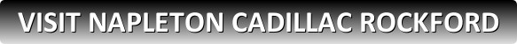 Visit Napleton Autowerks Rockford Cadillac  Dealership